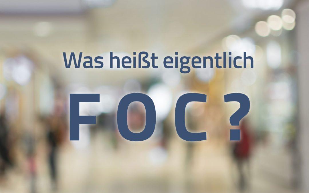Was heißt eigentlich F O C ?